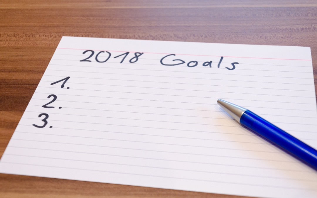 What Are Your Goals for 2018? (Part 2)